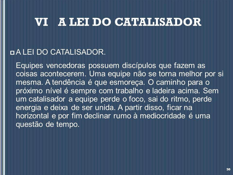 VI A LEI DO CATALISADOR A LEI DO CATALISADOR.