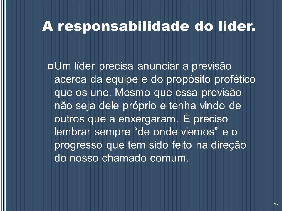 A responsabilidade do líder.
