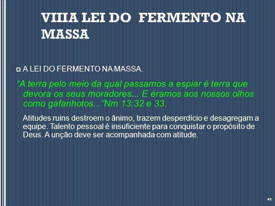 VIII A LEI DO FERMENTO NA MASSA