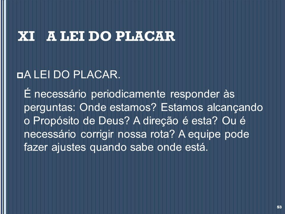 XI A LEI DO PLACAR A LEI DO PLACAR.