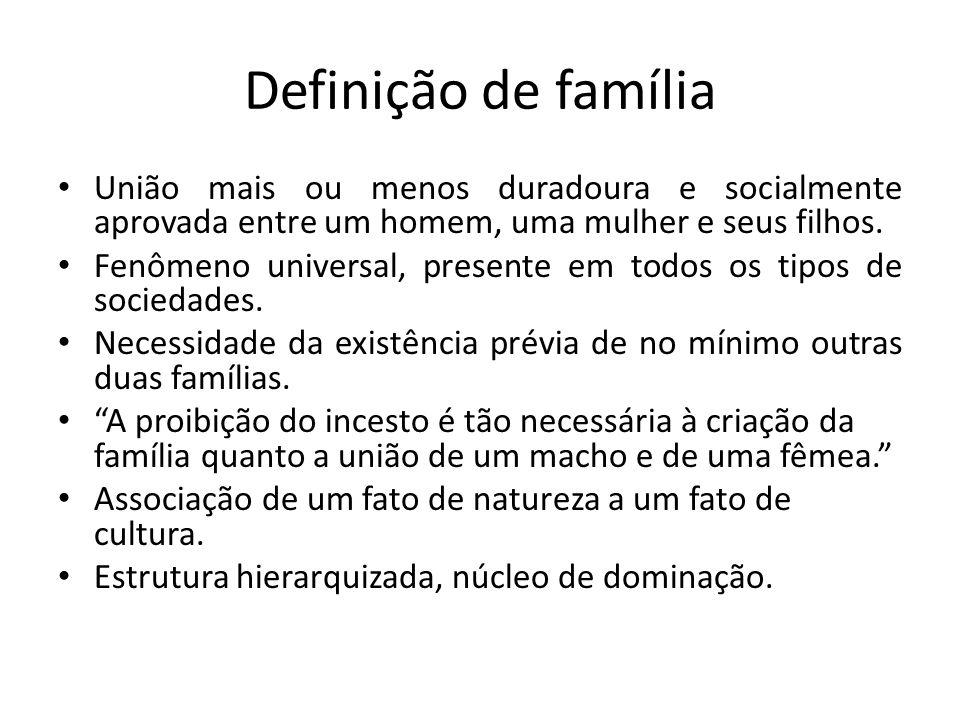 Definição de família União mais ou menos duradoura e socialmente aprovada entre um homem, uma mulher e seus filhos.