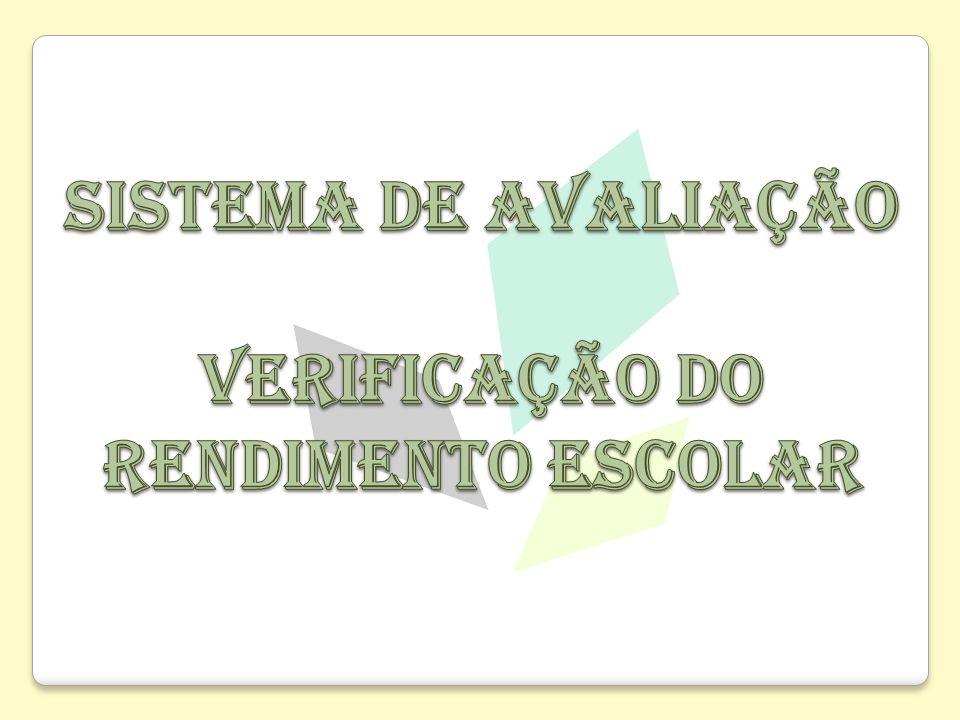 SISTEMA DE AVALIAÇÃO VERIFICAÇÃO DO RENDIMENTO ESCOLAR