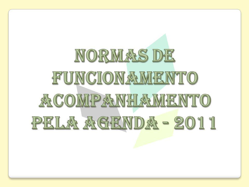 NORMAS DE FUNCIONAMENTO ACOMPANHAMENTO PELA AGENDA - 2011