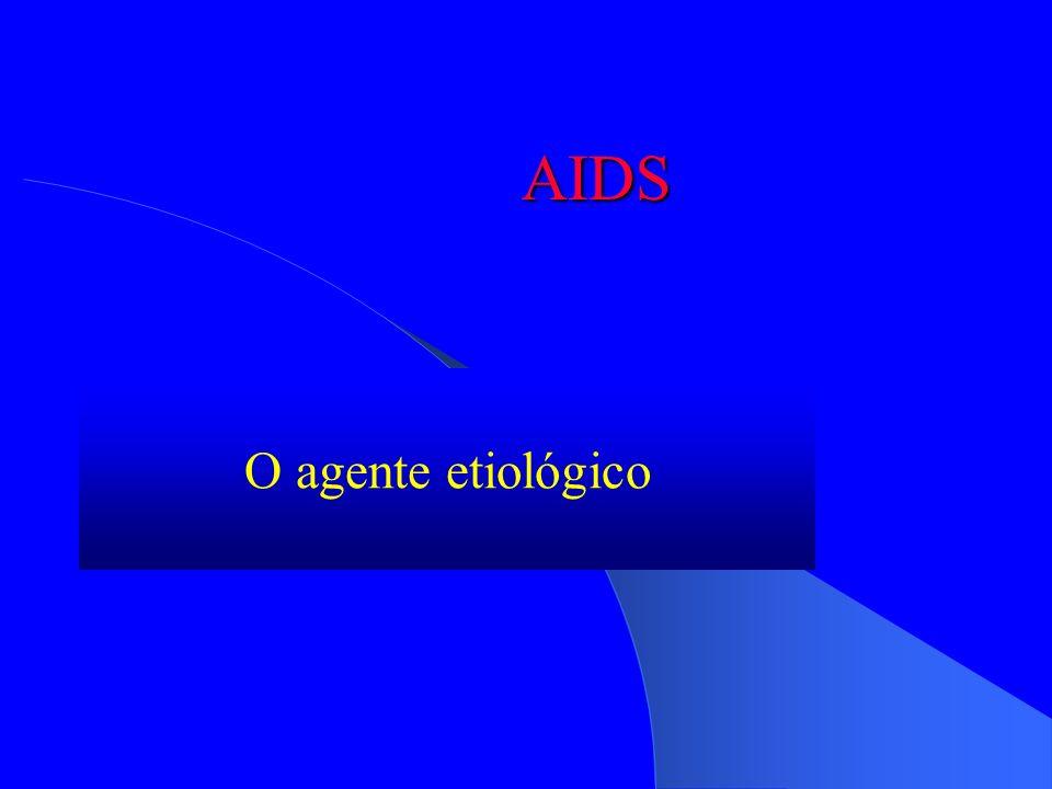 AIDS O agente etiológico
