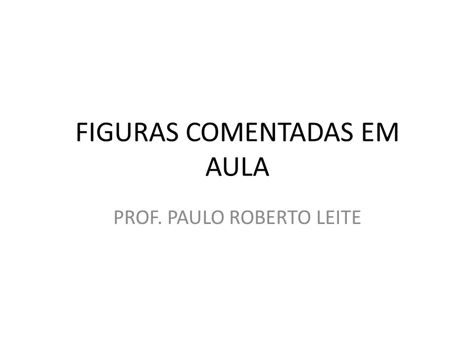 FIGURAS COMENTADAS EM AULA