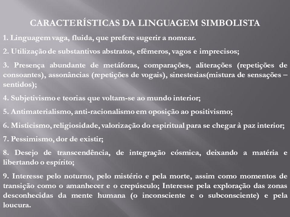 CARACTERÍSTICAS DA LINGUAGEM SIMBOLISTA