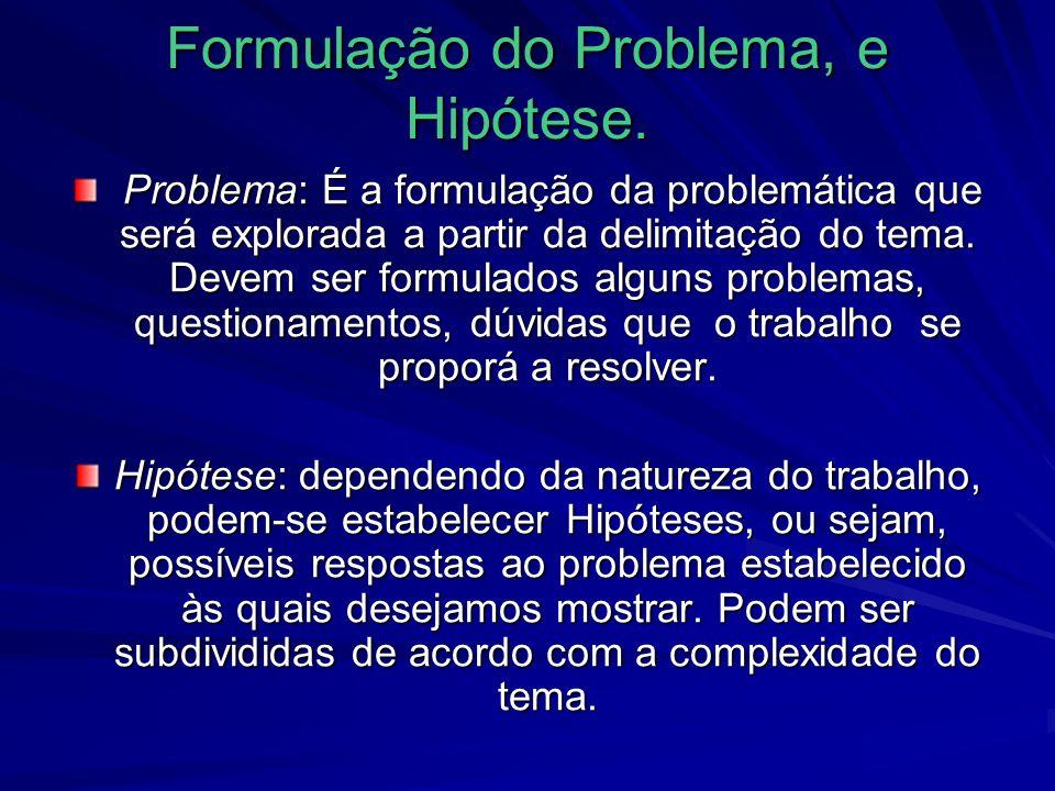 Formulação do Problema, e Hipótese.