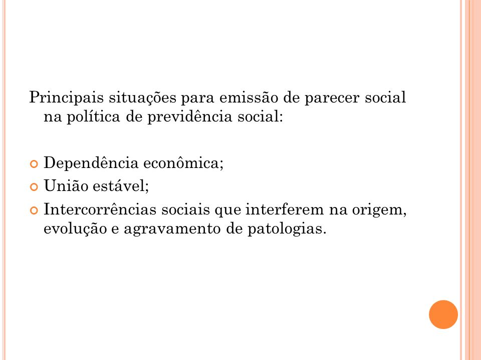 Principais situações para emissão de parecer social na política de previdência social: