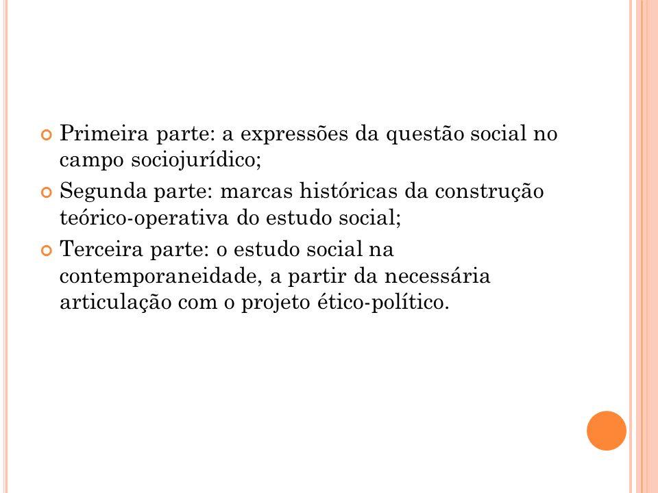 Primeira parte: a expressões da questão social no campo sociojurídico;