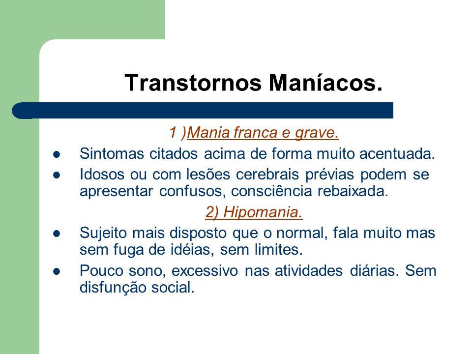 Transtornos Maníacos. 1 )Mania franca e grave.