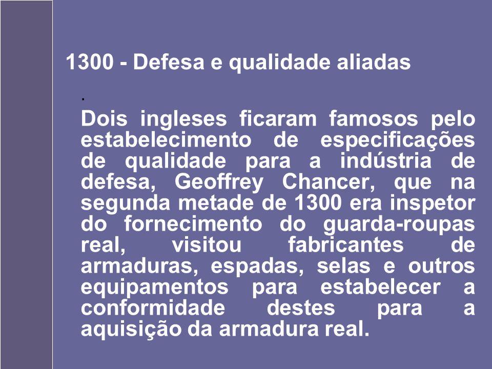 1300 - Defesa e qualidade aliadas