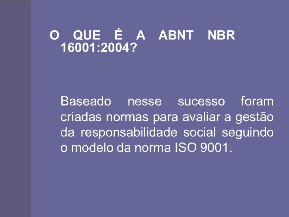 O QUE É A ABNT NBR 16001:2004