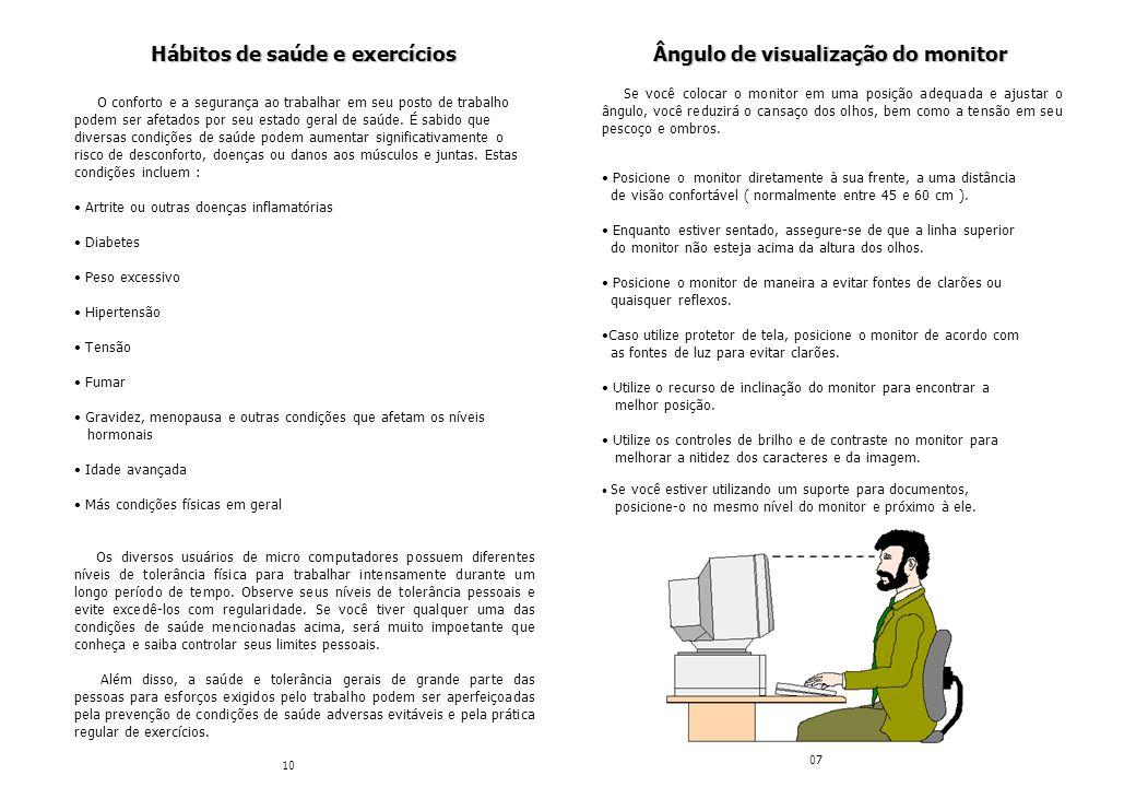 Hábitos de saúde e exercícios Ângulo de visualização do monitor