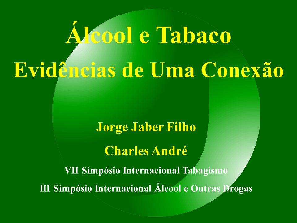 Álcool e Tabaco Evidências de Uma Conexão Jorge Jaber Filho