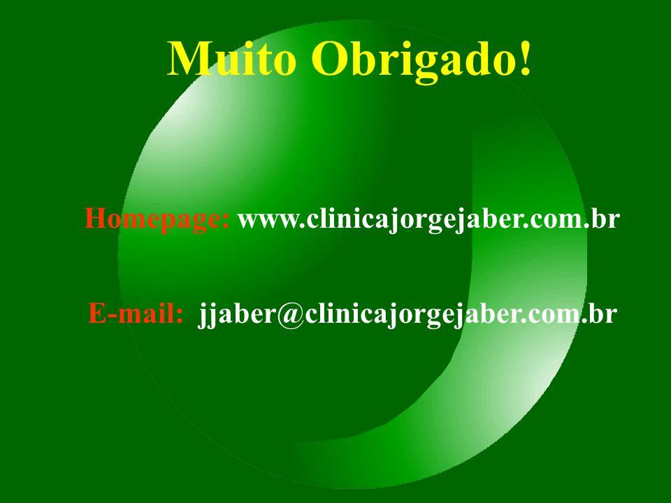 Muito Obrigado! Homepage: www.clinicajorgejaber.com.br