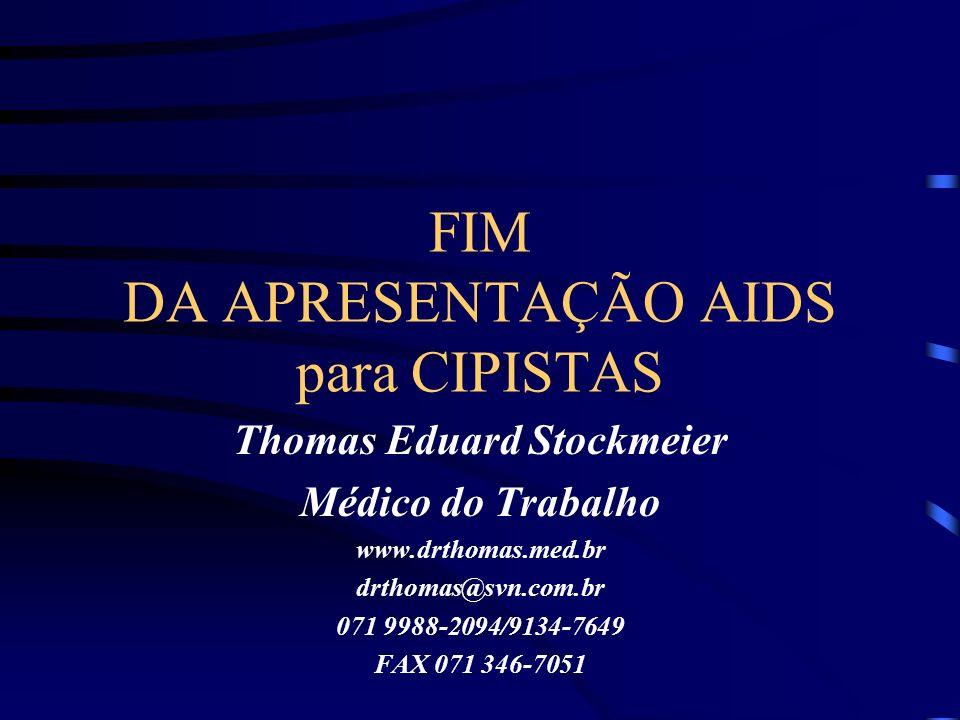 FIM DA APRESENTAÇÃO AIDS para CIPISTAS