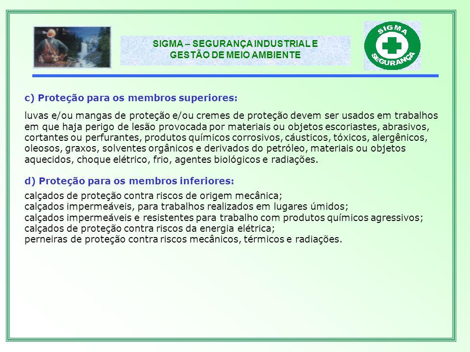c) Proteção para os membros superiores:
