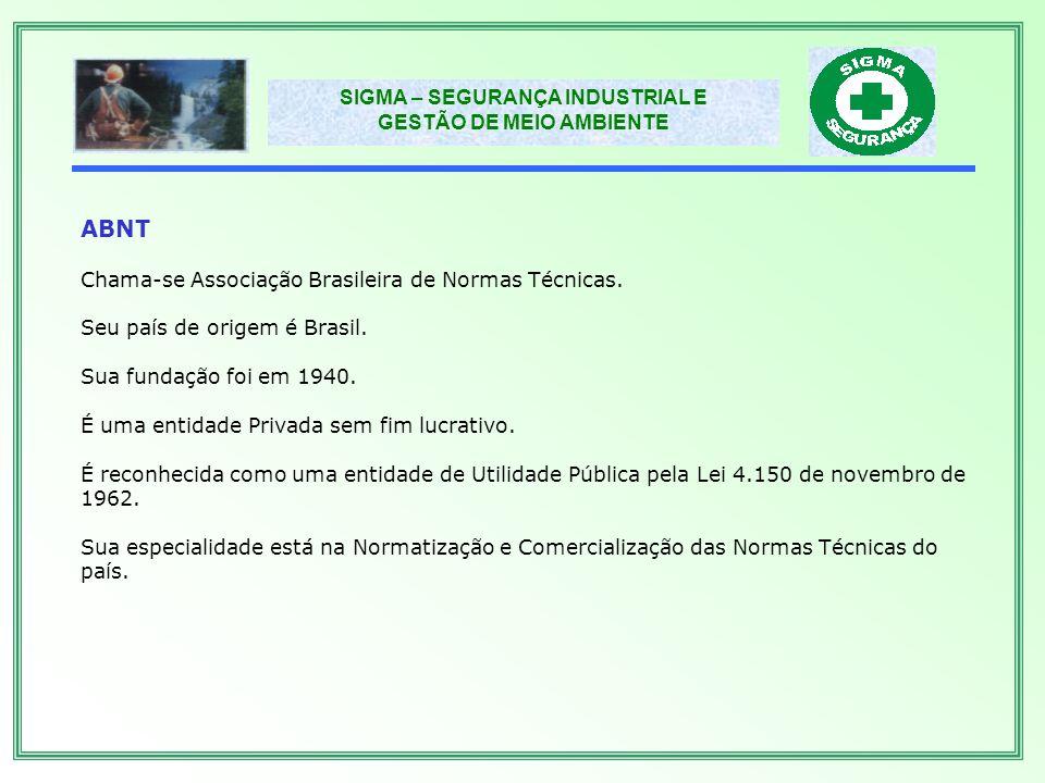 ABNT Chama-se Associação Brasileira de Normas Técnicas.