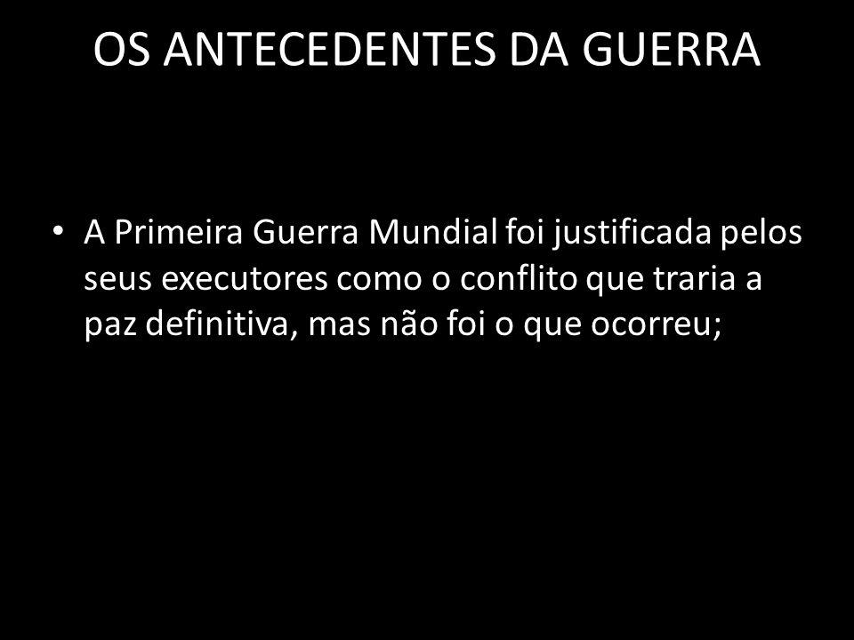 OS ANTECEDENTES DA GUERRA