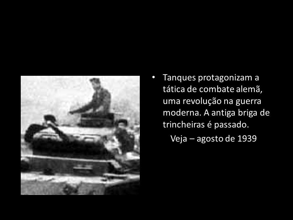 Tanques protagonizam a tática de combate alemã, uma revolução na guerra moderna. A antiga briga de trincheiras é passado.