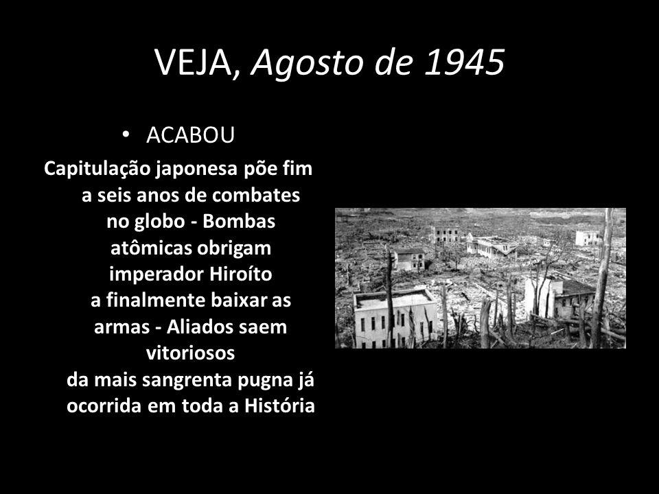 VEJA, Agosto de 1945ACABOU.