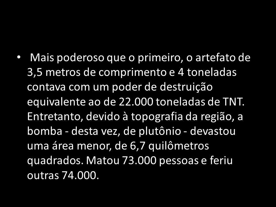 Mais poderoso que o primeiro, o artefato de 3,5 metros de comprimento e 4 toneladas contava com um poder de destruição equivalente ao de 22.000 toneladas de TNT.