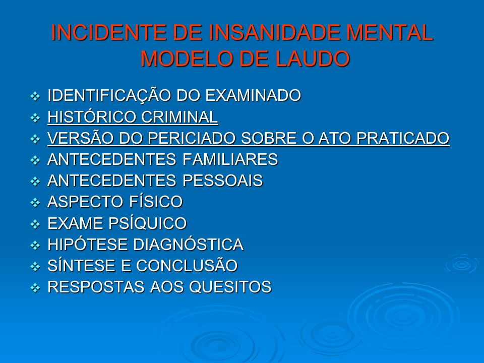 INCIDENTE DE INSANIDADE MENTAL MODELO DE LAUDO