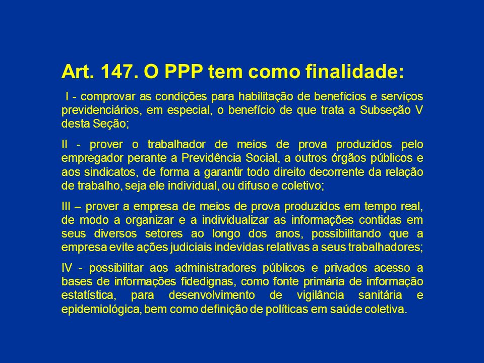 Art. 147. O PPP tem como finalidade: