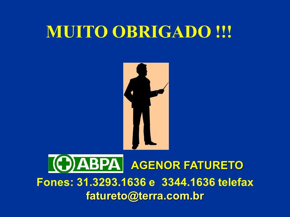 MUITO OBRIGADO !!! AGENOR FATURETO