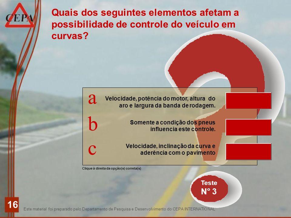 Quais dos seguintes elementos afetam a possibilidade de controle do veículo em curvas