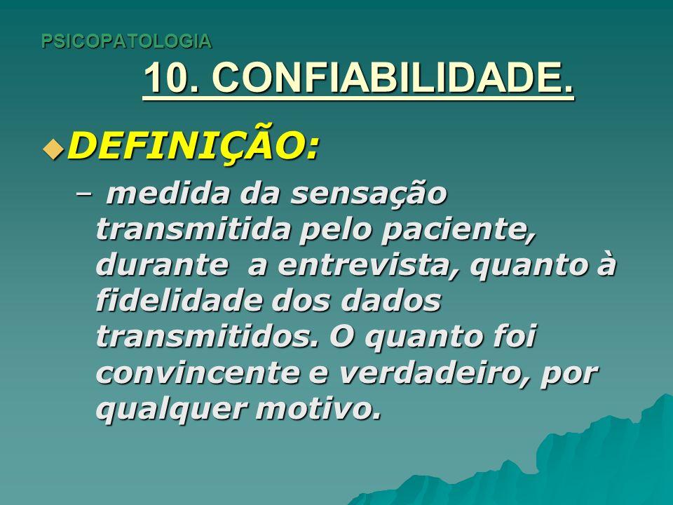 PSICOPATOLOGIA 10. CONFIABILIDADE.
