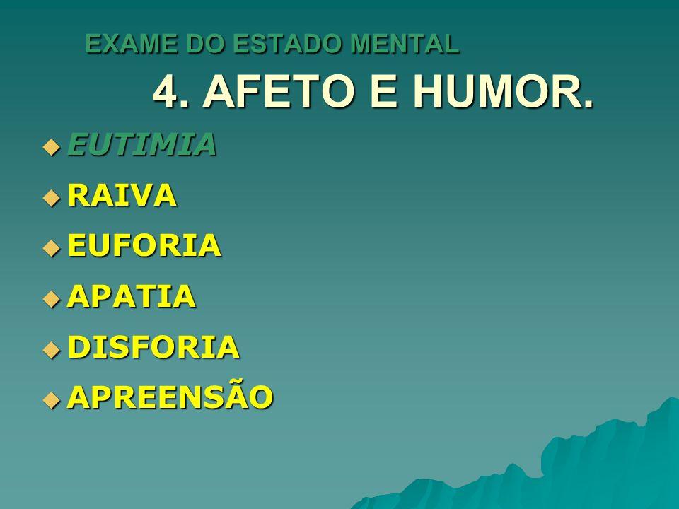 EXAME DO ESTADO MENTAL 4. AFETO E HUMOR.