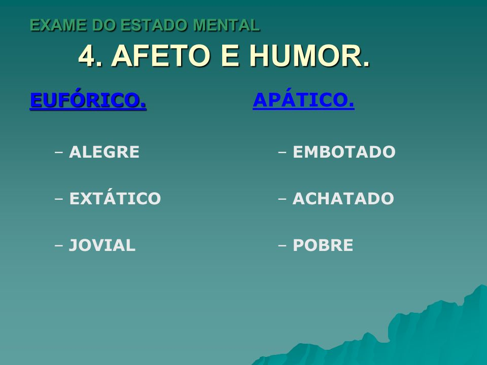 EXAME DO ESTADO MENTAL 4. AFETO E HUMOR.