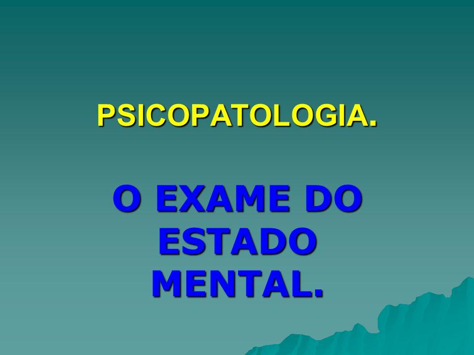 O EXAME DO ESTADO MENTAL.