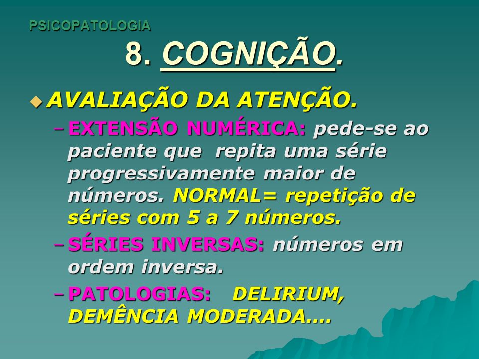 PSICOPATOLOGIA 8. COGNIÇÃO.