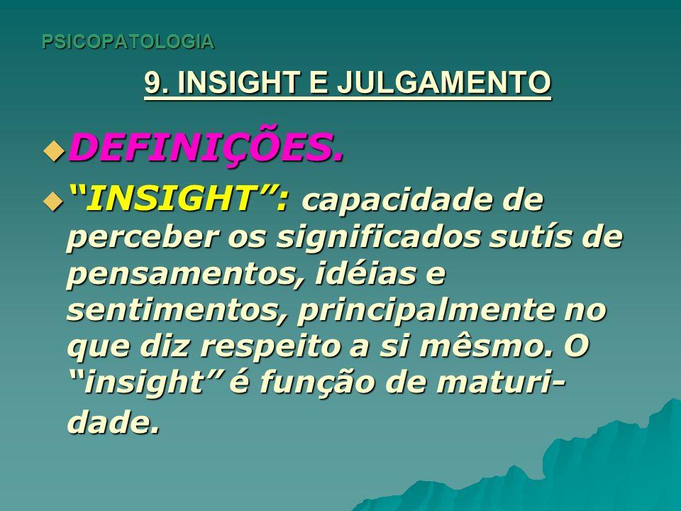 PSICOPATOLOGIA 9. INSIGHT E JULGAMENTO