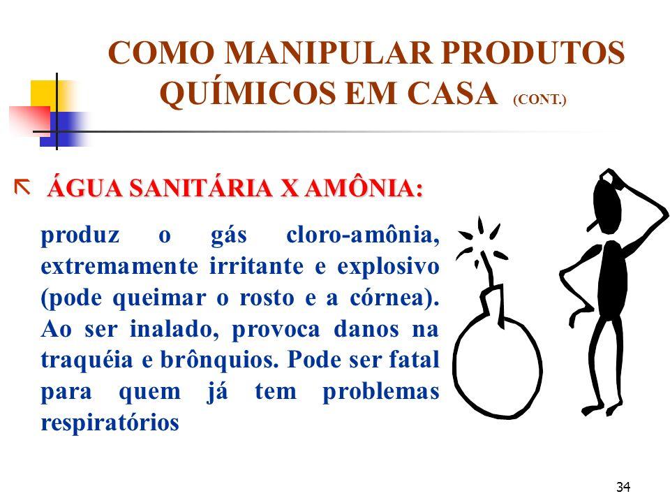 COMO MANIPULAR PRODUTOS QUÍMICOS EM CASA (CONT.)