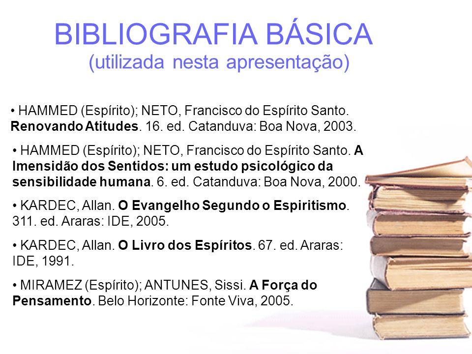 BIBLIOGRAFIA BÁSICA (utilizada nesta apresentação)