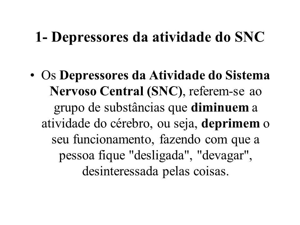 1- Depressores da atividade do SNC