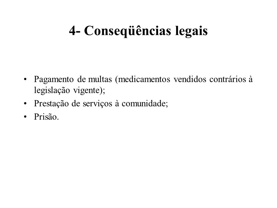 4- Conseqüências legais