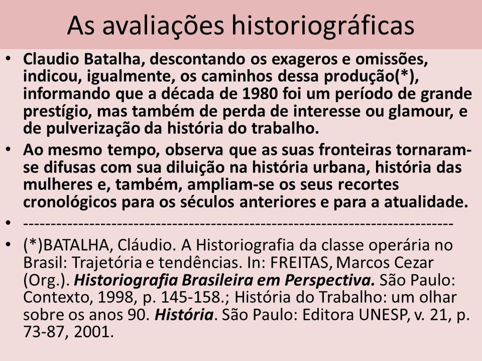 As avaliações historiográficas