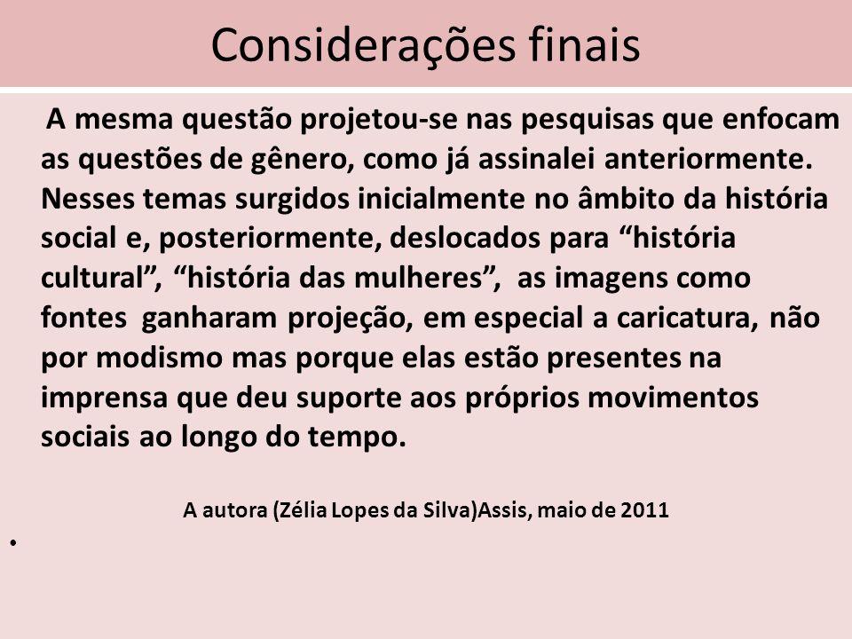 A autora (Zélia Lopes da Silva)Assis, maio de 2011