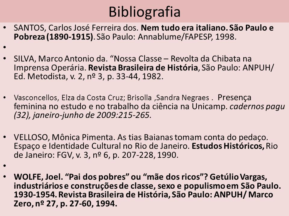 BibliografiaSANTOS, Carlos José Ferreira dos. Nem tudo era italiano. São Paulo e Pobreza (1890-1915). São Paulo: Annablume/FAPESP, 1998.