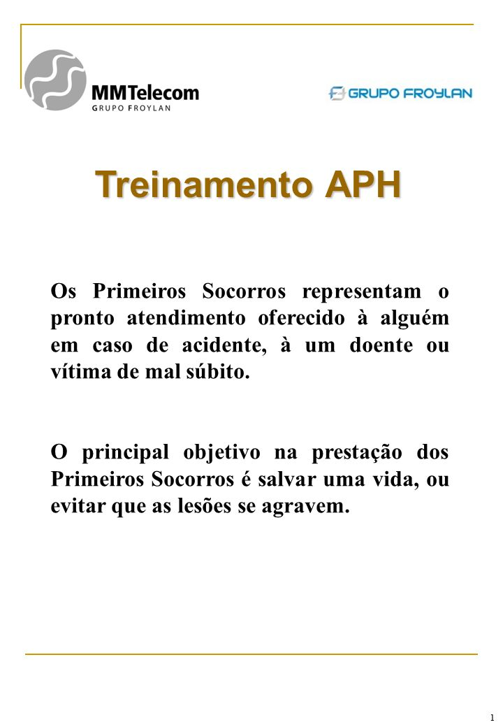Treinamento APHOs Primeiros Socorros representam o pronto atendimento oferecido à alguém em caso de acidente, à um doente ou vítima de mal súbito.