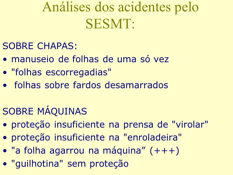 Análises dos acidentes pelo SESMT: