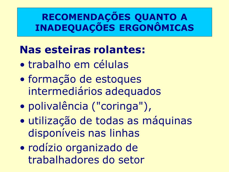 RECOMENDAÇÕES QUANTO A INADEQUAÇÕES ERGONÔMICAS