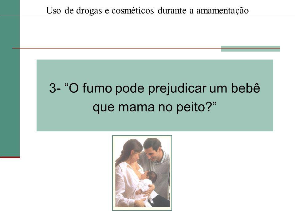 3- O fumo pode prejudicar um bebê que mama no peito