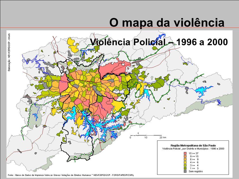 O mapa da violência Violência Policial – 1996 a 2000