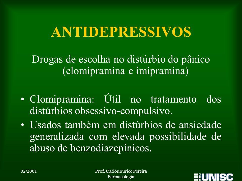 ANTIDEPRESSIVOS Drogas de escolha no distúrbio do pânico (clomipramina e imipramina)