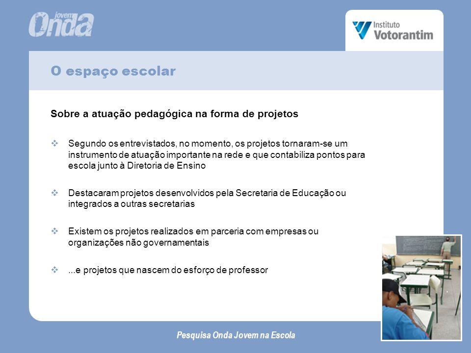 O espaço escolar Sobre a atuação pedagógica na forma de projetos
